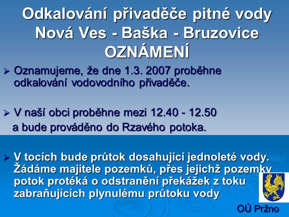 Odkalování přivaděče pitné vody Nová Ves - Baška - Bruzovice OZNÁMENÍ