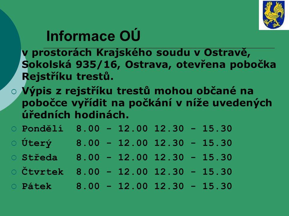 Informace OÚ v prostorách Krajského soudu v Ostravě, Sokolská 935/16, Ostrava, otevřena pobočka Rejstříku trestů.