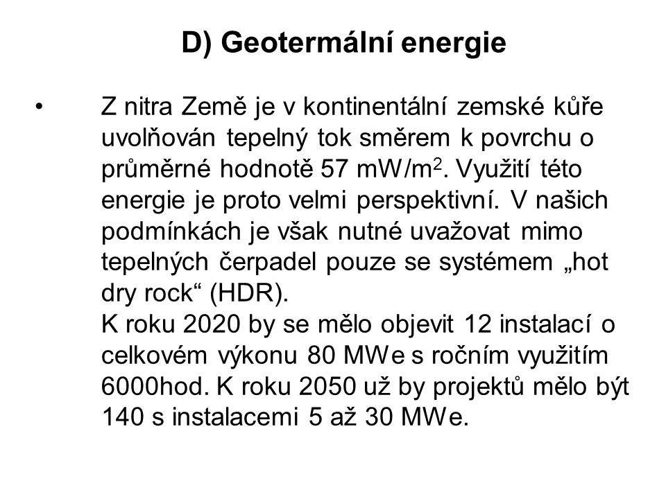 D) Geotermální energie