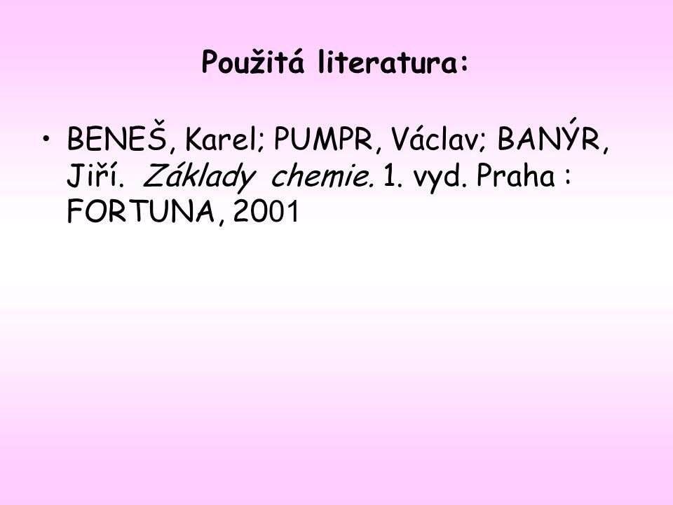 Použitá literatura: BENEŠ, Karel; PUMPR, Václav; BANÝR, Jiří.