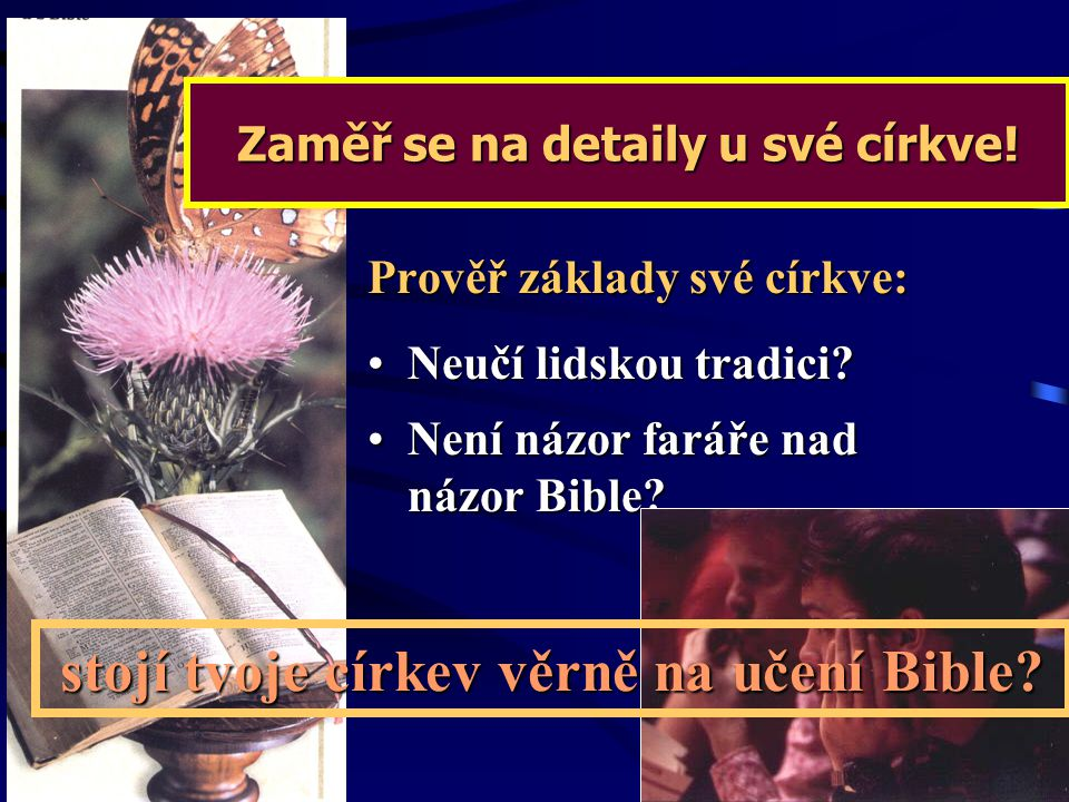 stojí tvoje církev věrně na učení Bible