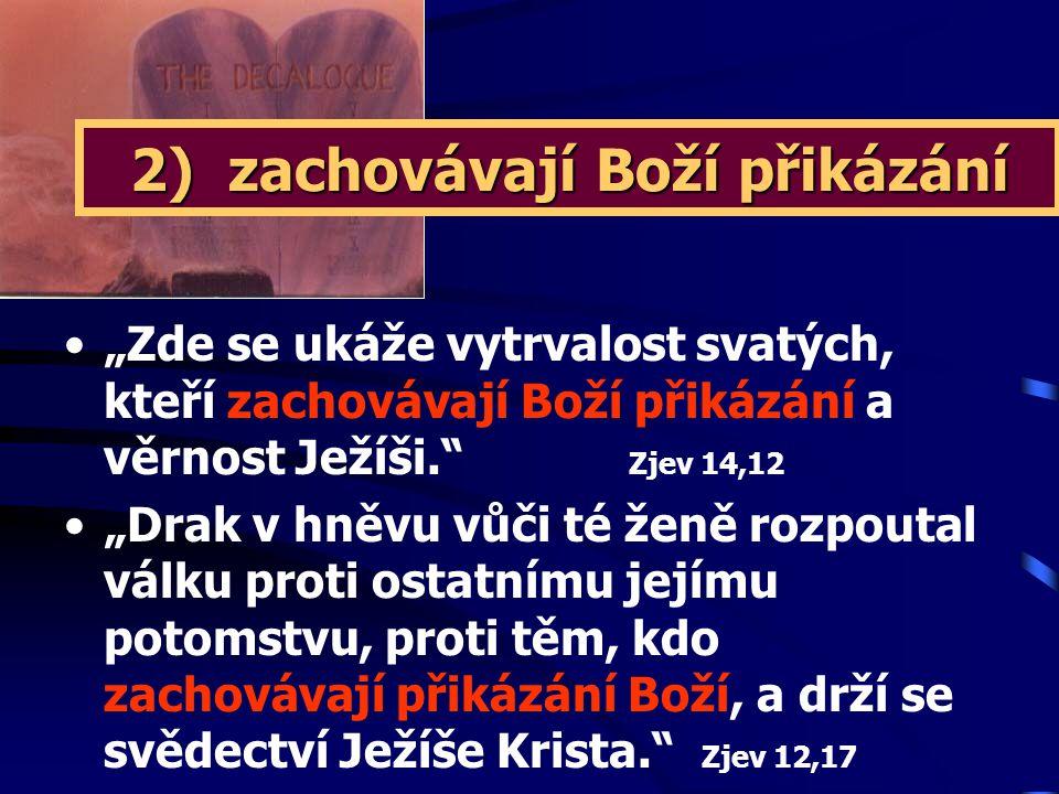 2) zachovávají Boží přikázání