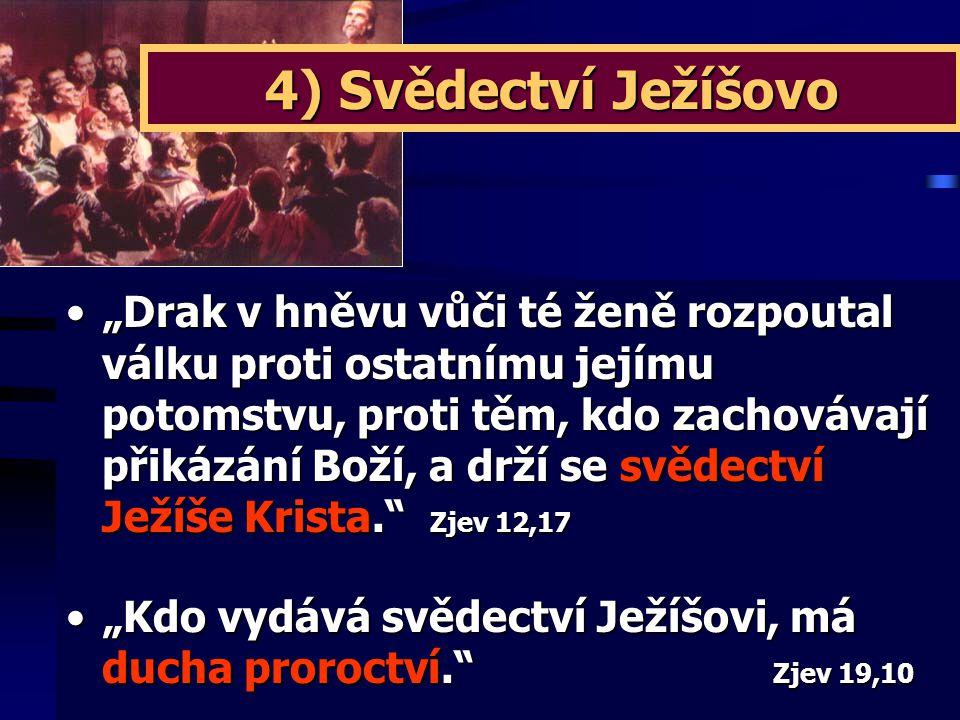 4) Svědectví Ježíšovo