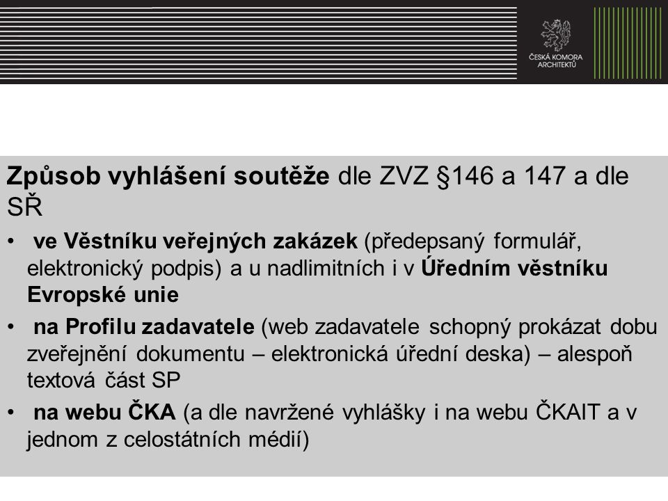 Způsob vyhlášení soutěže dle ZVZ §146 a 147 a dle SŘ