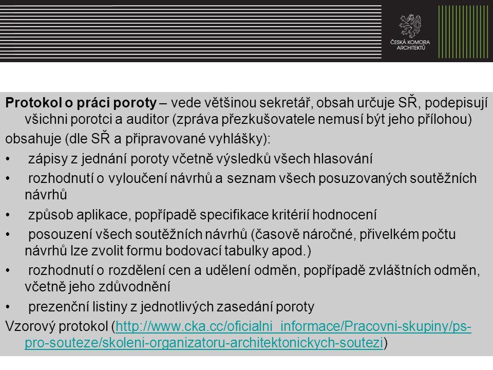 Protokol o práci poroty – vede většinou sekretář, obsah určuje SŘ, podepisují všichni porotci a auditor (zpráva přezkušovatele nemusí být jeho přílohou)