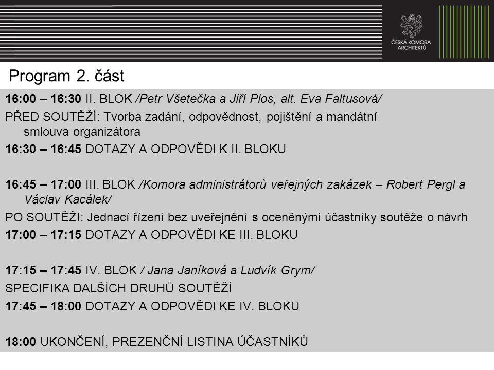 Program 2. část 16:00 – 16:30 II. BLOK /Petr Všetečka a Jiří Plos, alt. Eva Faltusová/