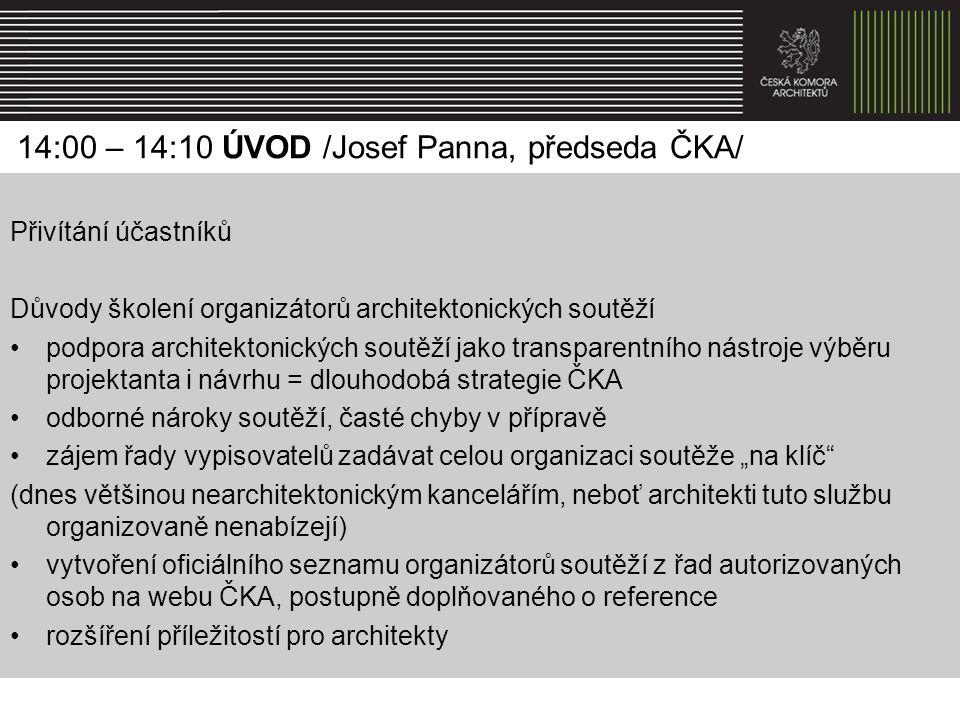 14:00 – 14:10 ÚVOD /Josef Panna, předseda ČKA/
