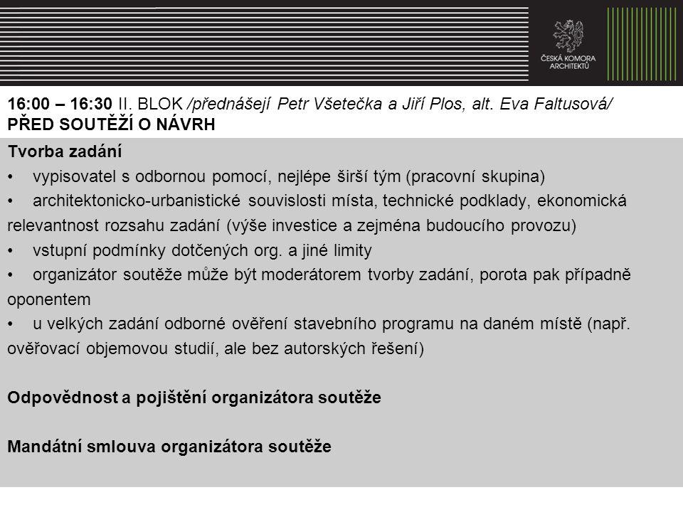 16:00 – 16:30 II. BLOK /přednášejí Petr Všetečka a Jiří Plos, alt