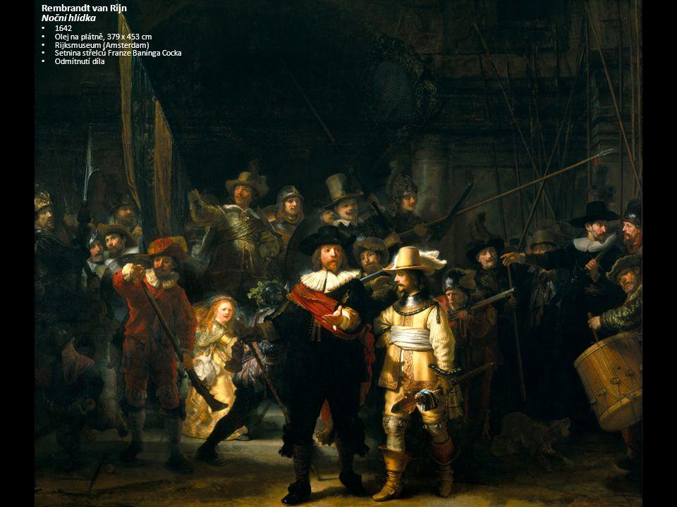 Rembrandt van Rijn Noční hlídka 1642 Olej na plátně, 379 x 453 cm