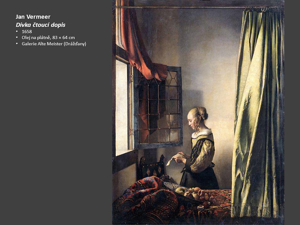 Jan Vermeer Dívka čtoucí dopis 1658 Olej na plátně, 83 × 64 cm