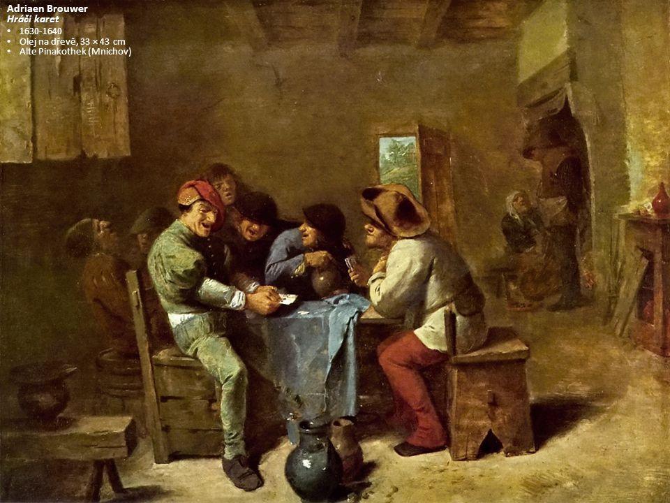 Adriaen Brouwer Hráči karet 1630-1640 Olej na dřevě, 33 × 43 cm
