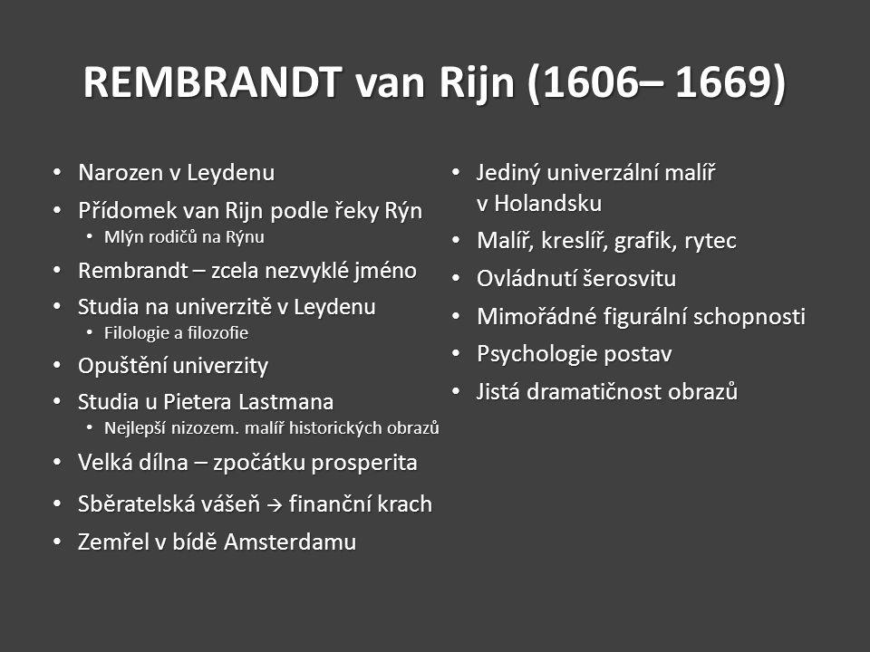 REMBRANDT van Rijn (1606– 1669) Narozen v Leydenu