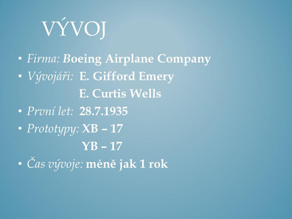 Vývoj Firma: Boeing Airplane Company Vývojáři: E. Gifford Emery