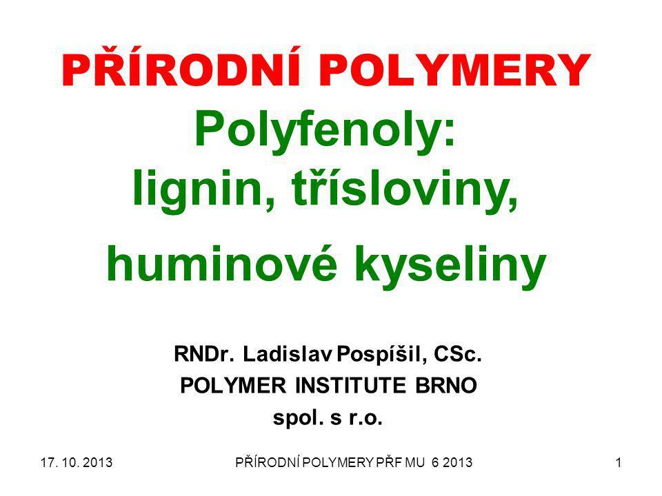 PŘÍRODNÍ POLYMERY Polyfenoly: lignin, třísloviny, huminové kyseliny