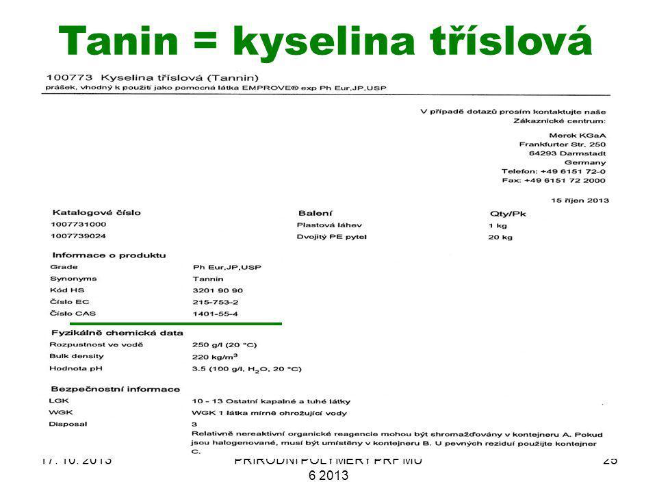 Tanin = kyselina tříslová