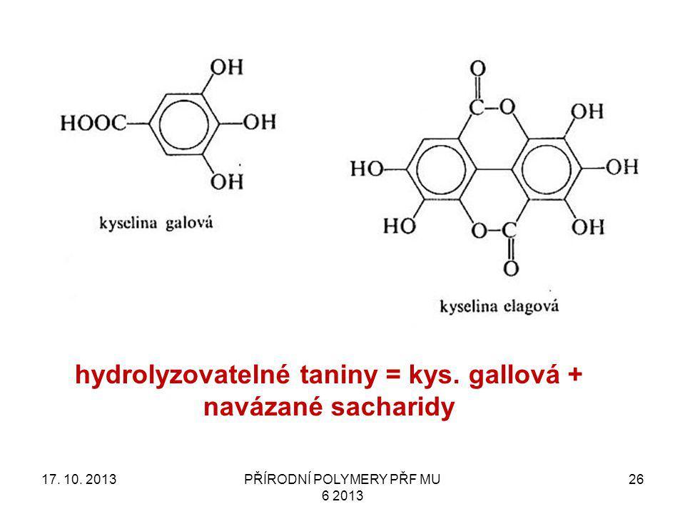 hydrolyzovatelné taniny = kys. gallová + navázané sacharidy