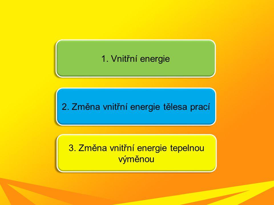 2. Změna vnitřní energie tělesa prací
