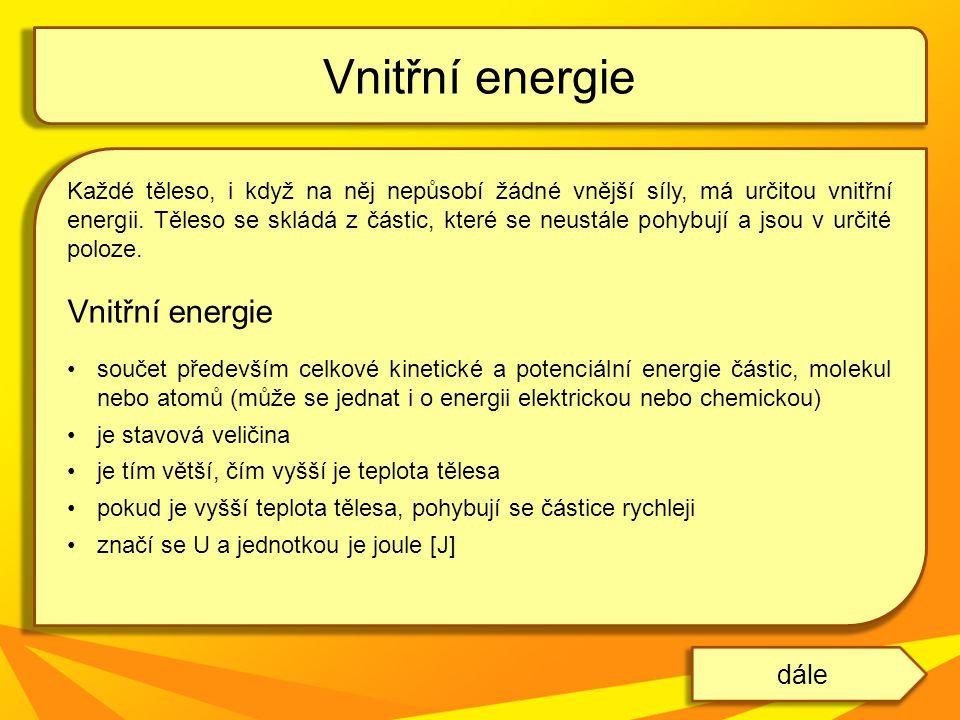 Vnitřní energie Vnitřní energie dále