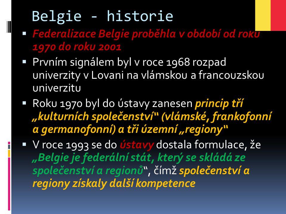 Belgie - historie Federalizace Belgie proběhla v období od roku 1970 do roku 2001.