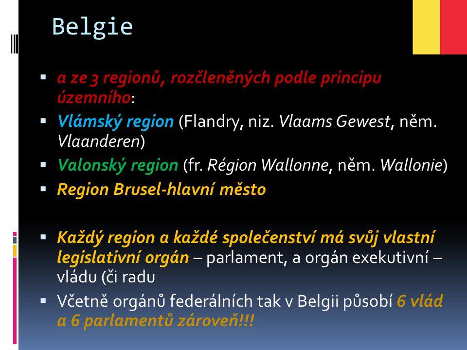 Belgie a ze 3 regionů, rozčleněných podle principu územního: