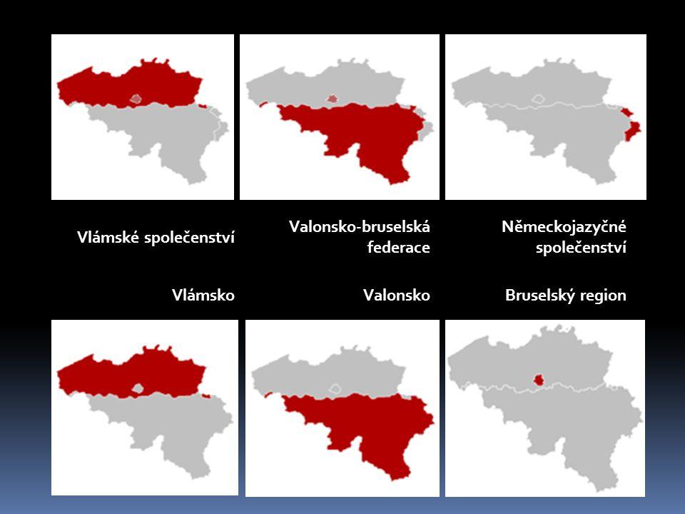 Vlámské společenství Valonsko-bruselská federace. Německojazyčné společenství. Vlámsko. Valonsko.
