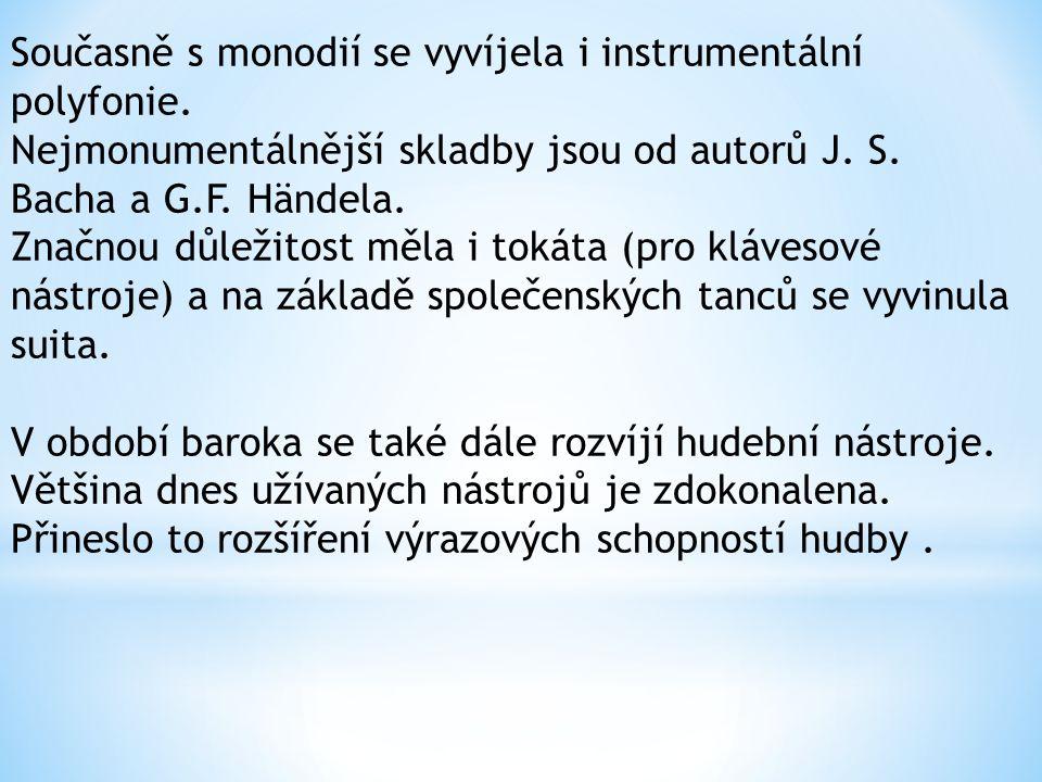 Současně s monodií se vyvíjela i instrumentální polyfonie