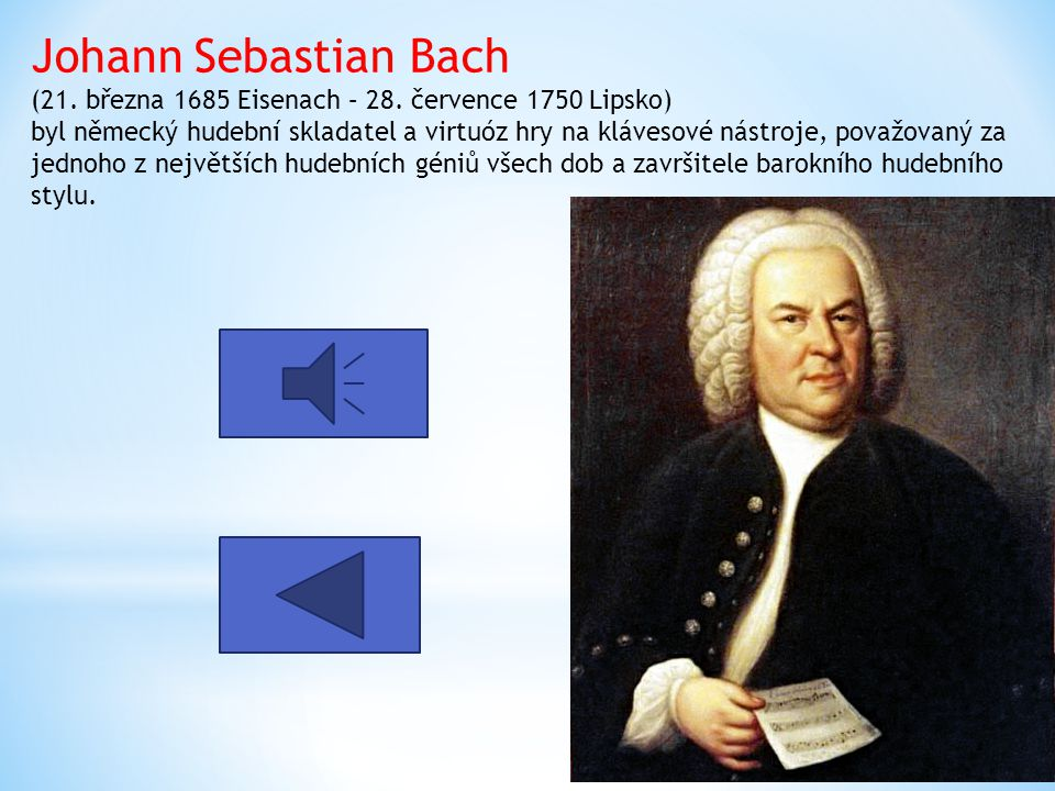 Johann Sebastian Bach (21. března 1685 Eisenach – 28