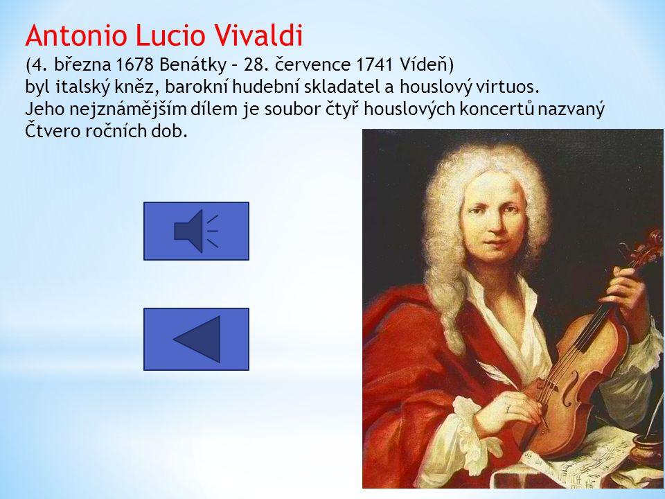 Antonio Lucio Vivaldi (4. března 1678 Benátky – 28