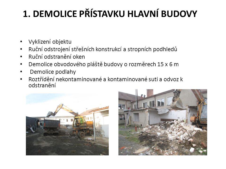 1. Demolice přístavku hlavní budovy