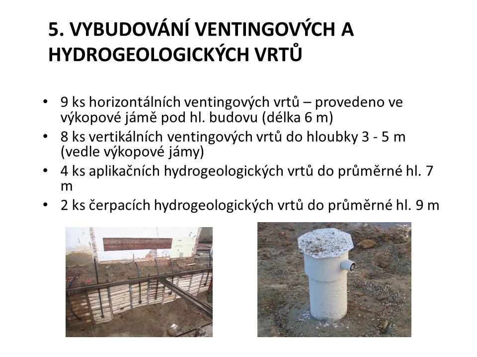 5. Vybudování ventingových a hydrogeologických vrtů