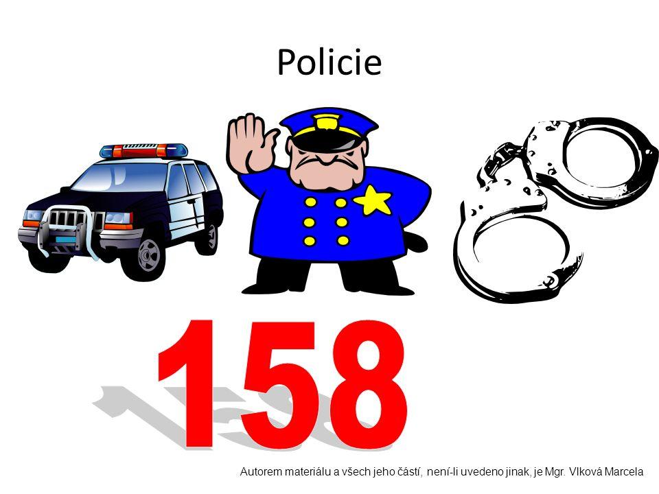 Policie 158 Autorem materiálu a všech jeho částí, není-li uvedeno jinak, je Mgr. Vlková Marcela