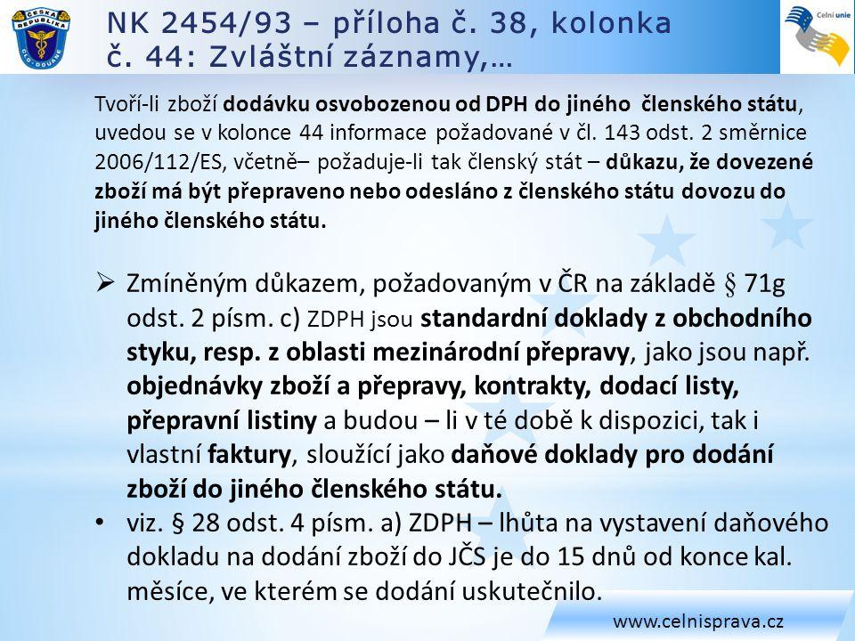 NK 2454/93 – příloha č. 38, kolonka č. 44: Zvláštní záznamy,…