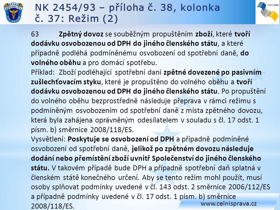 NK 2454/93 – příloha č. 38, kolonka č. 37: Režim (2)