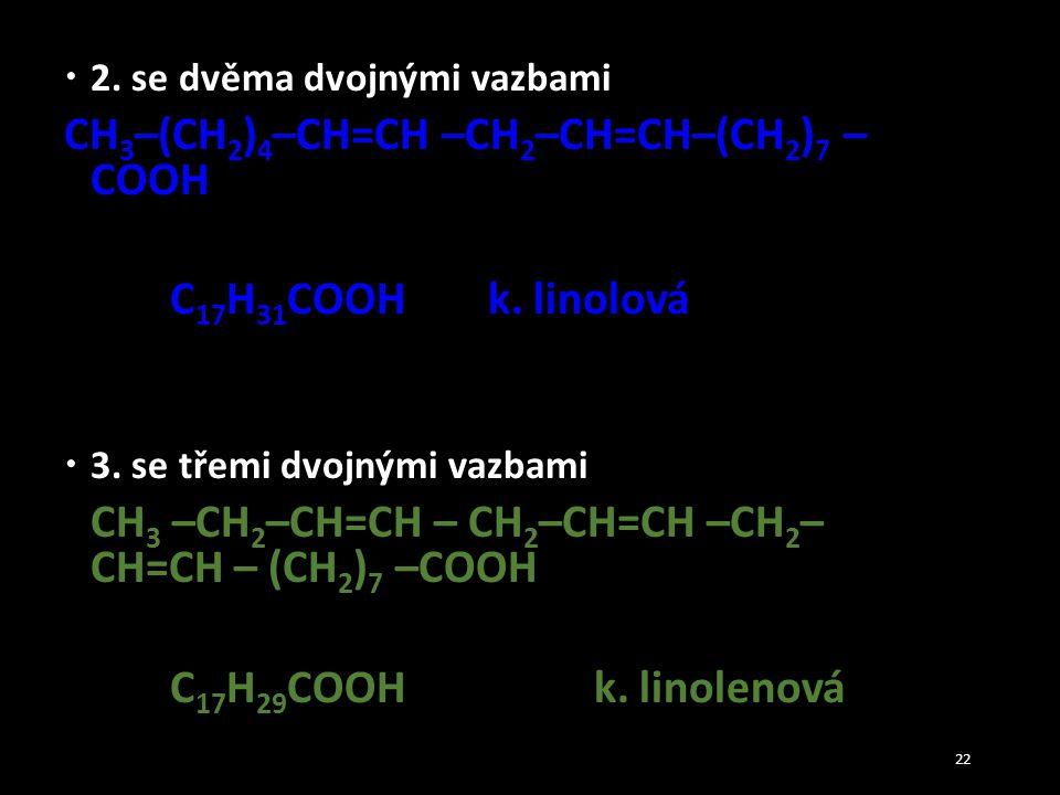 CH3–(CH2)4–CH=CH –CH2–CH=CH–(CH2)7 – COOH