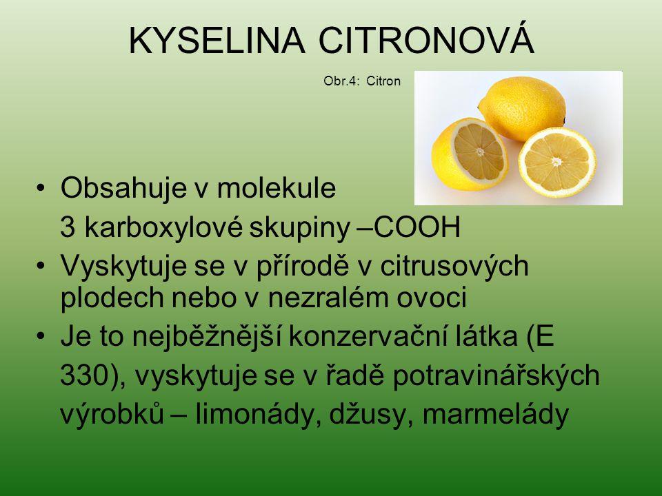 KYSELINA CITRONOVÁ Obsahuje v molekule 3 karboxylové skupiny –COOH