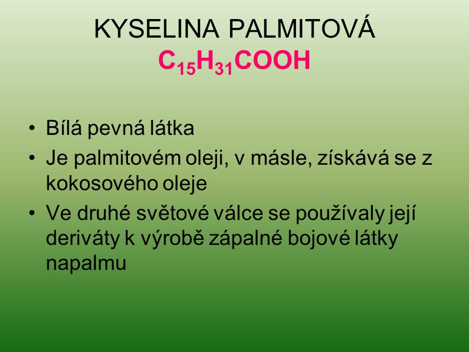 KYSELINA PALMITOVÁ C15H31COOH