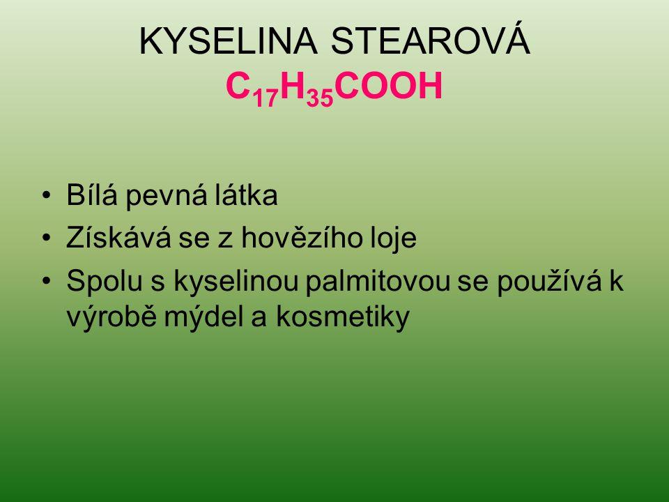 KYSELINA STEAROVÁ C17H35COOH