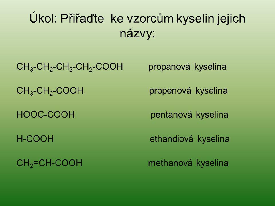 Úkol: Přiřaďte ke vzorcům kyselin jejich názvy: