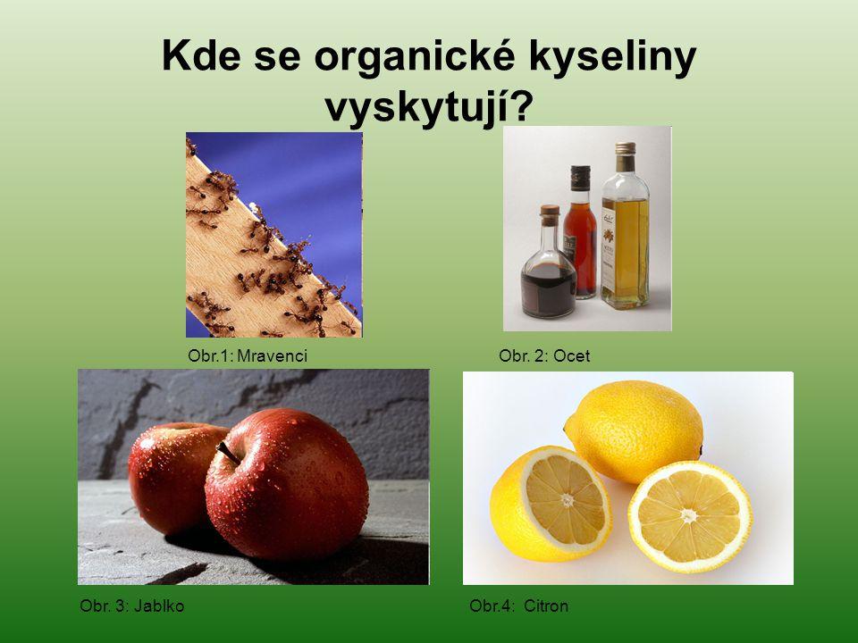 Kde se organické kyseliny vyskytují