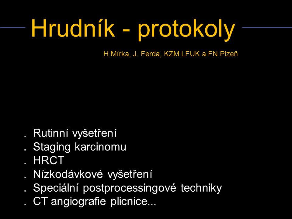 Hrudník - protokoly . Rutinní vyšetření . Staging karcinomu . HRCT