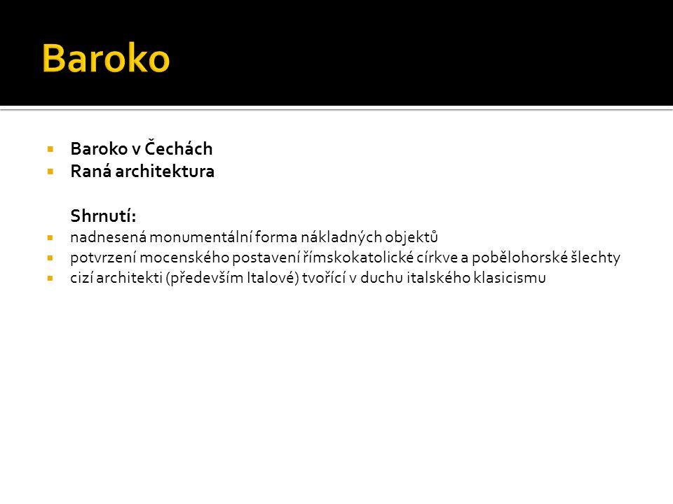 Baroko Baroko v Čechách Raná architektura Shrnutí: