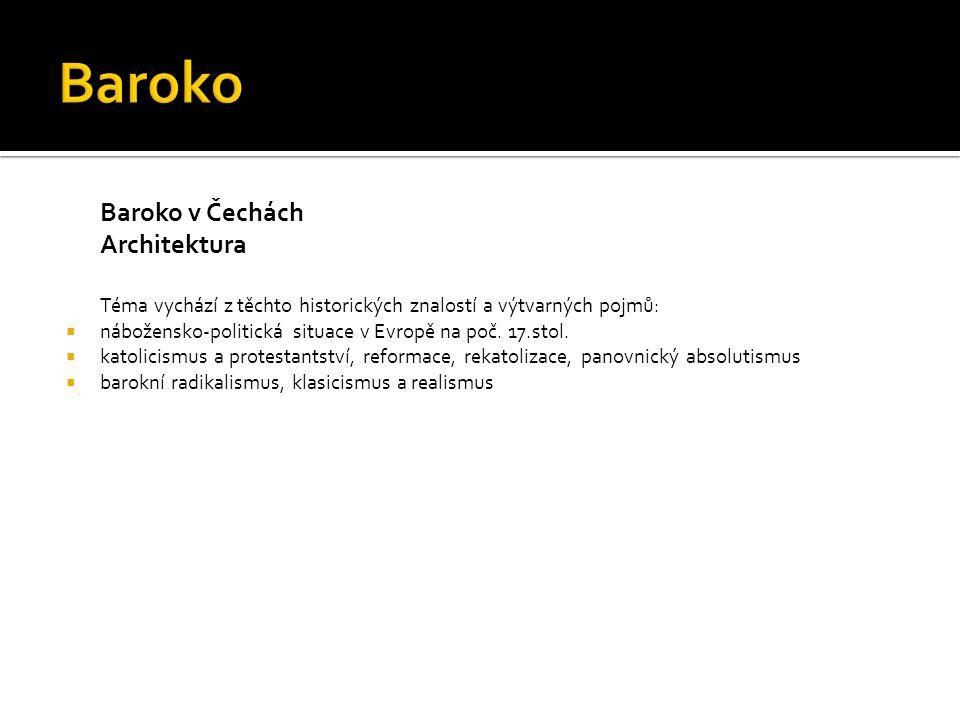 Baroko Baroko v Čechách Architektura