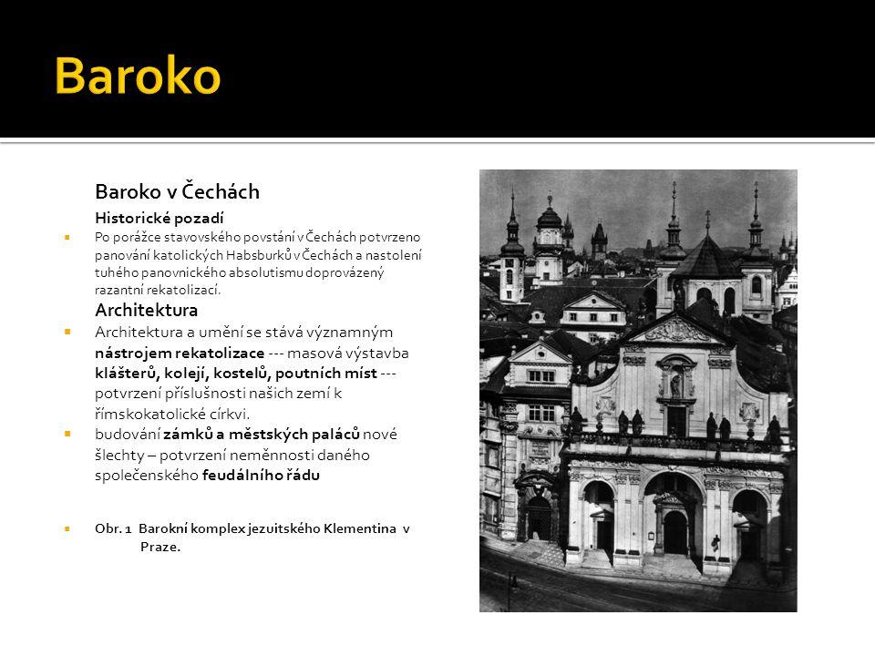 Baroko Baroko v Čechách Historické pozadí Architektura