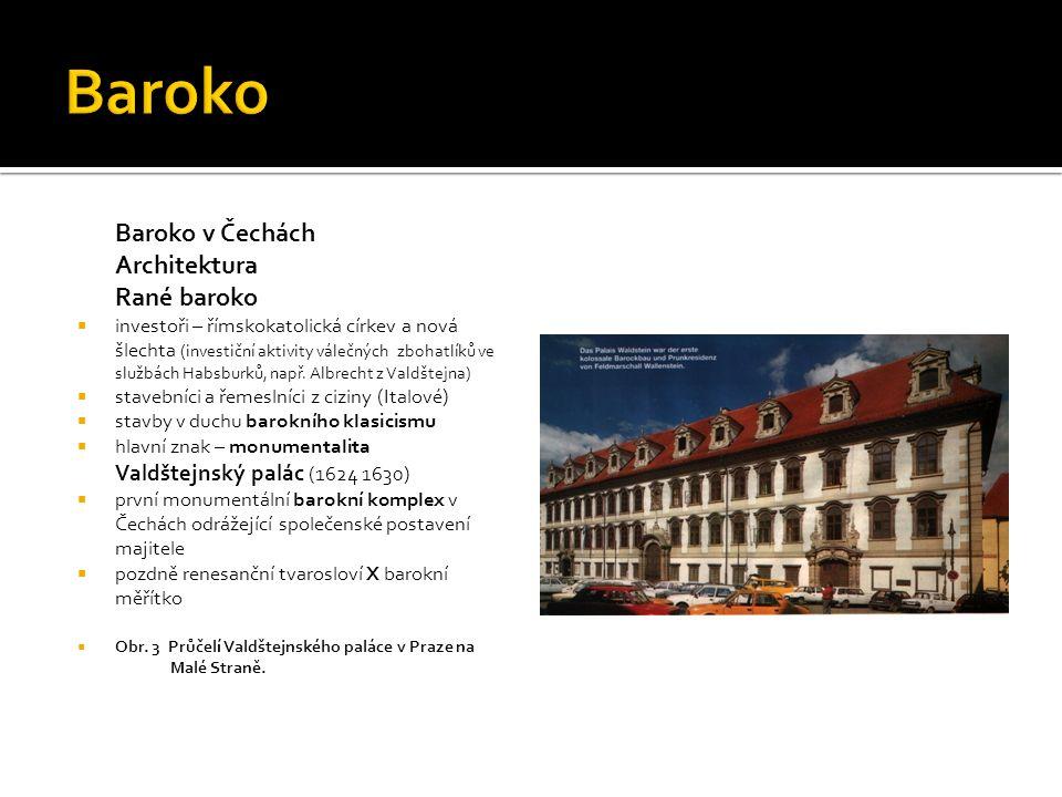 Baroko Baroko v Čechách Architektura Rané baroko