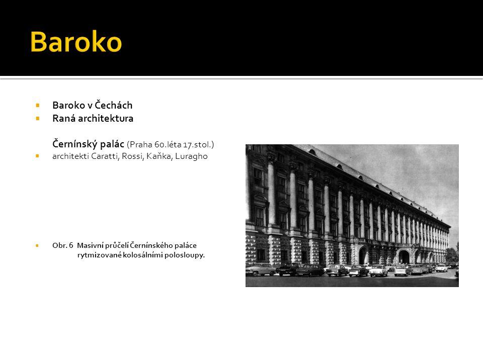 Baroko Baroko v Čechách Raná architektura