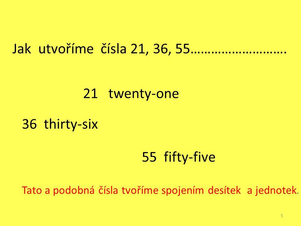 Jak utvoříme čísla 21, 36, 55……………………….