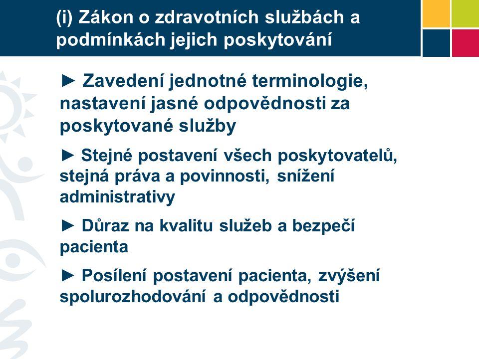 (i) Zákon o zdravotních službách a podmínkách jejich poskytování