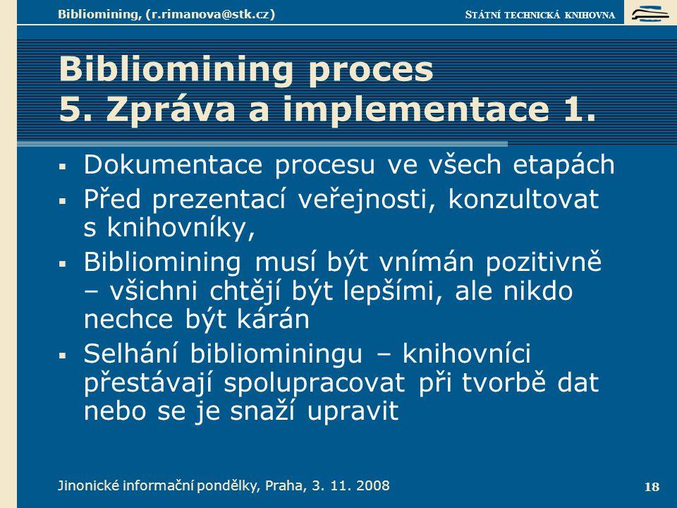 Bibliomining proces 5. Zpráva a implementace 2.