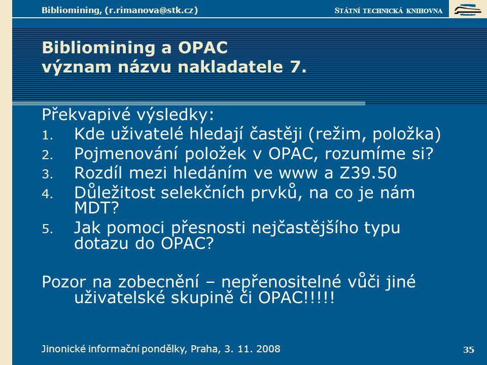 Bibliomining a OPAC : porovnání dotazníku a bibliominingu z KIS Aleph