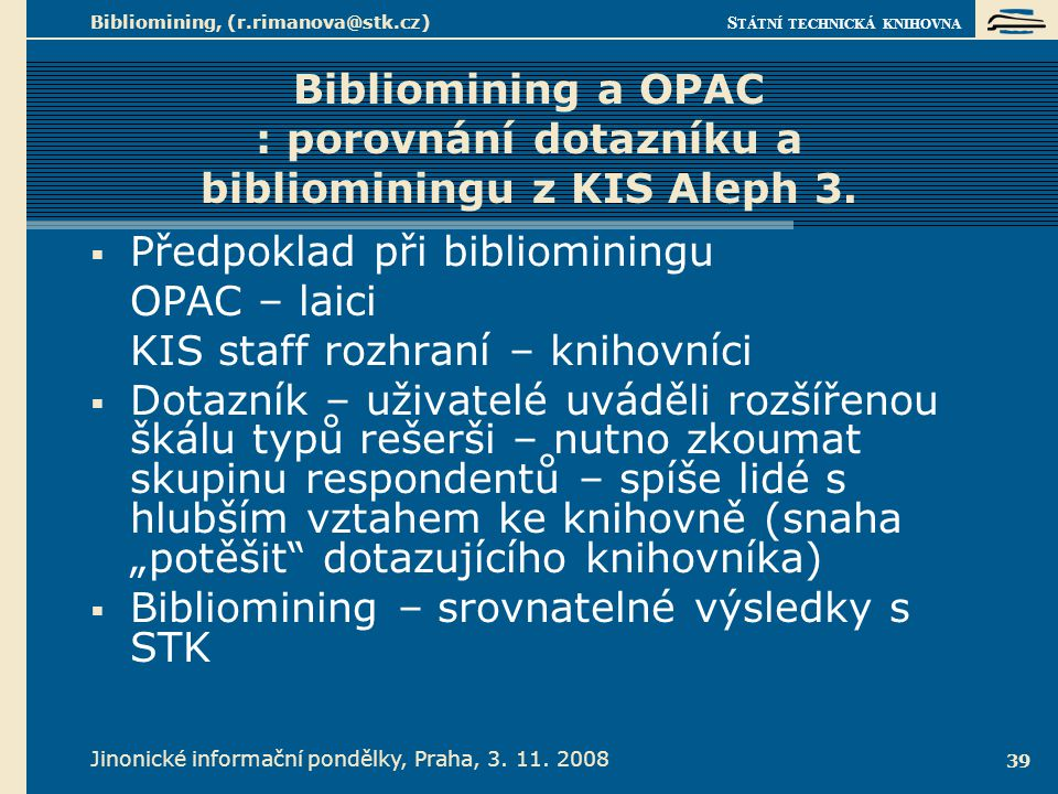 Bibliomining, (r.rimanova@stk.cz)